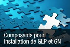 Composants pour installation de GLP et GN